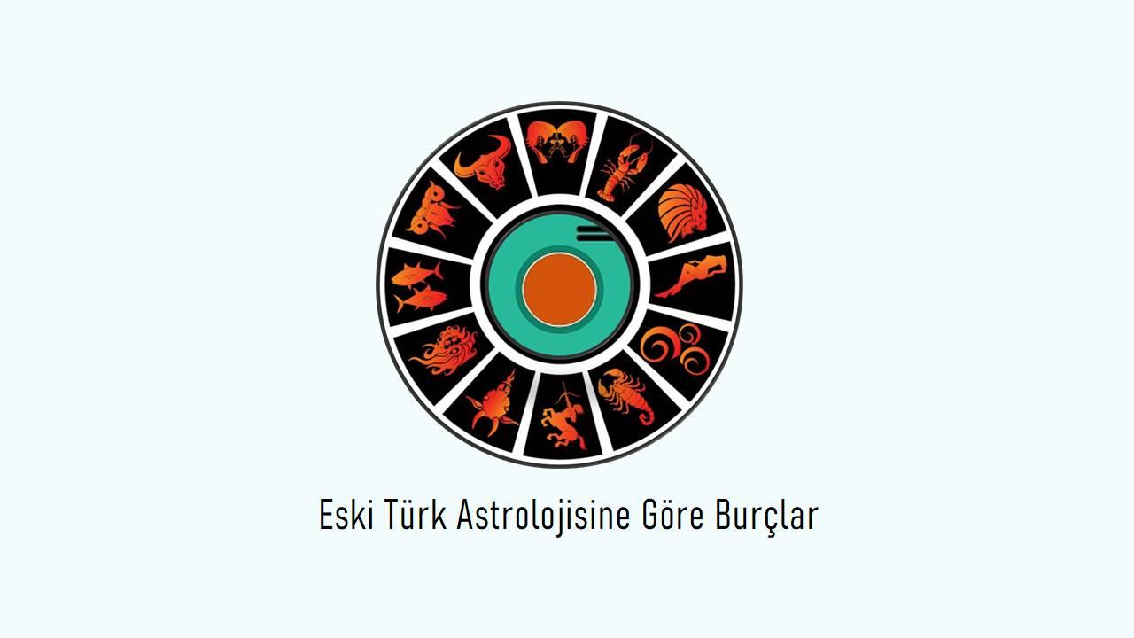 Eski Türk Astrolojisine Göre Burçlar