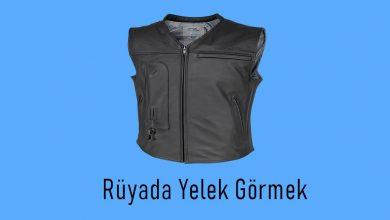 Photo of Rüyada Yelek Görmek