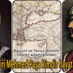 Piri Mehmed Paşa Kimdir Biyografisi Hayatı