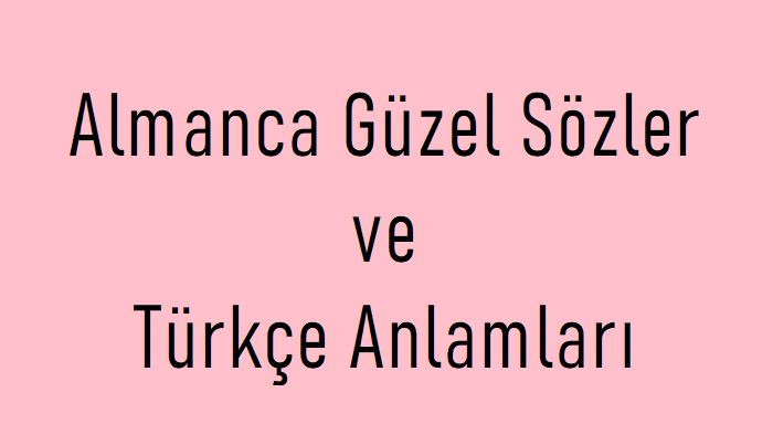 Photo of Almanca Güzel Sözler