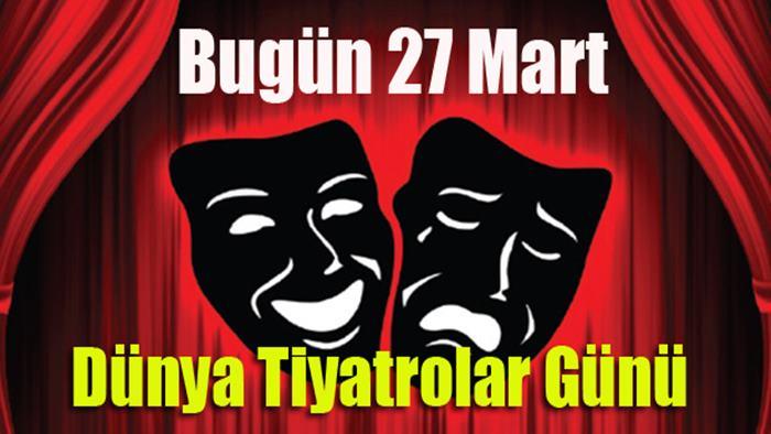 27 Mart Dünya Tiyatrolar Günü Mesajları