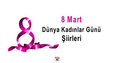 8 Mart Dünya Kadınlar Günü Şiirleri