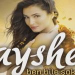 Ayshe Ben Bile Şok Şarkı Sözü