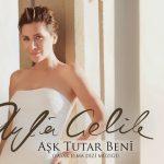 Ayla Çelik Aşk Tutar Beni Şarkı Sözleri