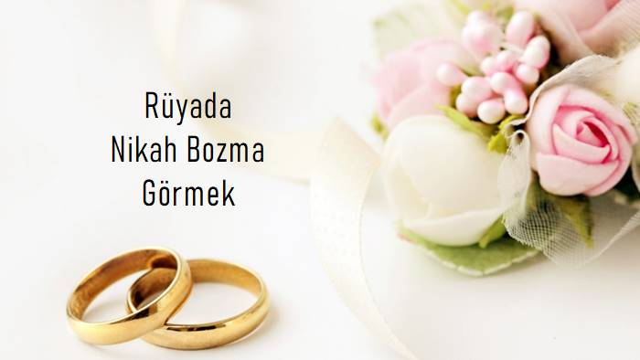 Photo of Rüyada Nikah Bozma Görmek