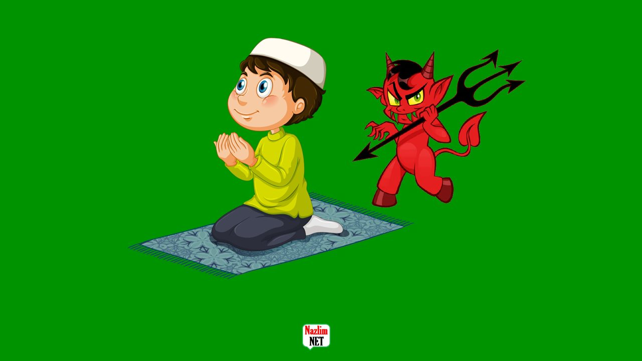 Şeytanın namazdaki hileleri ve vesveseleri